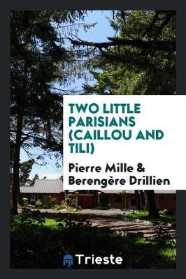 Two Little Parisians (Caillou and Tili) by Pierre Mille
