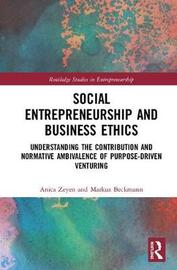Social Entrepreneurship and Business Ethics by Anica Zeyen