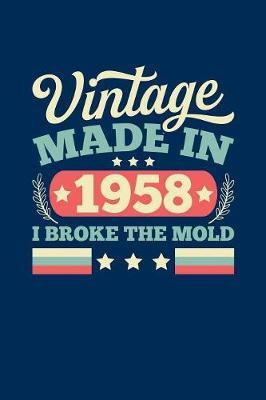 Vintage Made In 1958 I Broke The Mold by Vintage Birthday Press