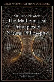 The Mathematical Principles of Natural Philosophy by Isaac Newton