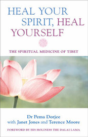 Heal Your Spirit, Heal Yourself by Pema Dorjee image