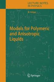 Models for Polymeric and Anisotropic Liquids by Martin Kroger