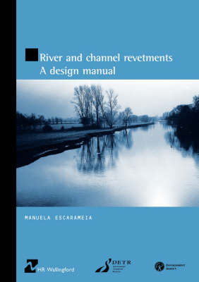 River and Channel Revetments: A Design Manual (HR Wallingford titles) by Manuela Escarameia image
