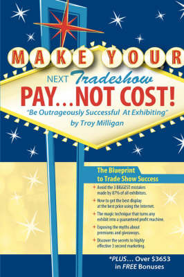 Make Your Next Tradeshow Pay... Not Cost by Troy Milligan image