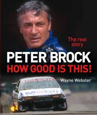 Peter Brock: How Good is This! by Wayne Webster image