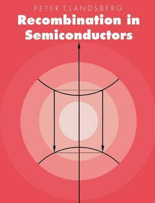 Recombination in Semiconductors by Peter T. Landsberg image