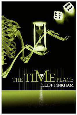 The Time Place by Cliff Pinkham