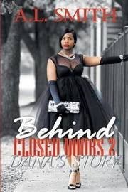 Behind Closed Doors 2 by A.L. Smith