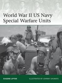 World War II US Navy Special Warfare Units by Eugene Liptak