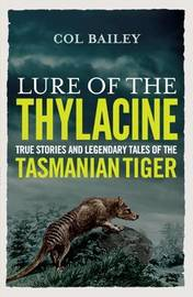 Lure of the Thylacine by Col Bailey
