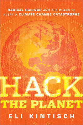 Hack the Planet by Eli Kintisch image
