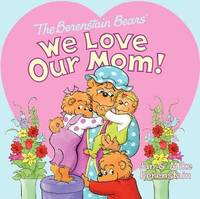 We Love Our Mom! by Jan Berenstain