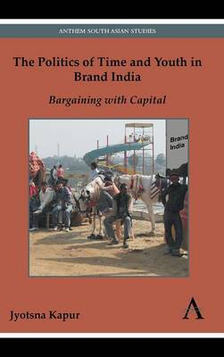 The Politics of Time and Youth in Brand India by Jyotsna Kapur image