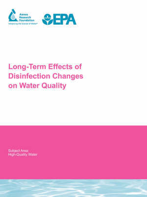 Long Term Effects of Disinfection Changes on Water Quality by John E Dyksen