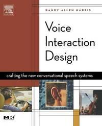 Voice Interaction Design by Randy Allen Harris