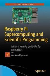 Raspberry Pi Supercomputing and Scientific Programming by Ashwin Pajankar image