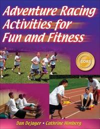 Adventure Racing Activities for Fun and Fitness by Dan DeJager image