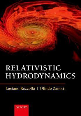 Relativistic Hydrodynamics by Luciano Rezzolla
