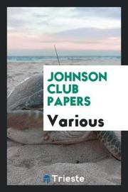 Johnson Club Papers by Various ~ image