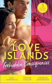 Love Islands: Forbidden Consequences by Kim Lawrence
