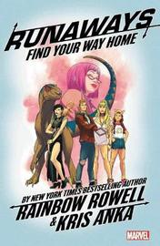 Runaways By Rainbow Rowell Vol. 1: Find Your Way Home by Rainbow Rowell