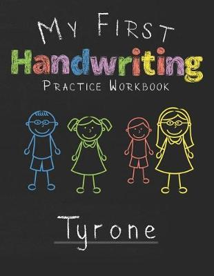 My first Handwriting Practice Workbook Tyrone by Tyrone Publshing