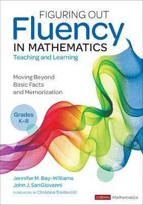 Figuring Out Fluency in Mathematics Teaching and Learning, Grades K-8 by Jennifer M Bay Williams