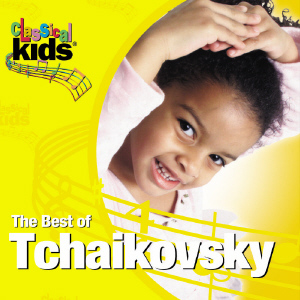 Classical Kids: The Best of Tchaikovsky by Pyotr Ilyich Tchaikovsky