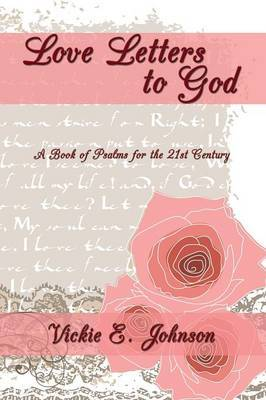 Love Letters to God: A Book of Psalms for the 21st Century by Vickie E. Dean image