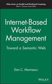 Internet-Based Workflow Management by Dan C. Marinescu