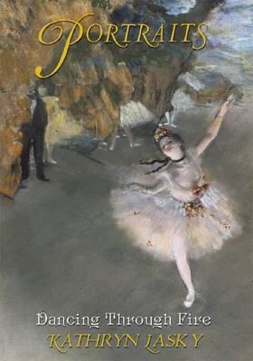 Dancing Through Fire by Kathryn Lasky