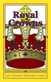Royal Crowns by Jane Olamide Olubunmi Landey image