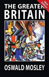 The Greater Britain by Oswald Mosley image