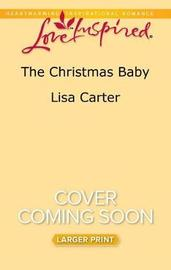 The Christmas Baby by Lisa Carter image