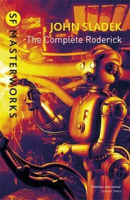 The Complete Roderick (S.F.Masterworks) by John Sladek image