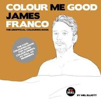 Colour Me Good James Franco by Mel Elliott
