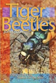 Tiger Beetles of Alberta by John Acorn image