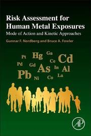 Risk Assessment for Human Metal Exposures by Gunnar F Nordberg
