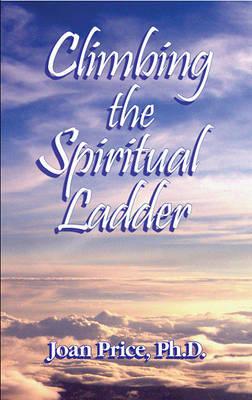 Climbing the Spiritual Ladder by Joan Price image