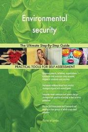 Environmental Security the Ultimate Step-By-Step Guide by Gerardus Blokdyk image