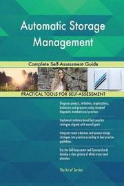 Automatic Storage Management Complete Self-Assessment Guide by Gerardus Blokdyk