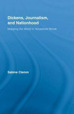 Dickens, Journalism, and Nationhood by Sabine Clemm image