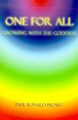 One for All: Growing with the Goddess by Paul Ronald Prows image