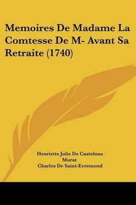Memoires De Madame La Comtesse De M- Avant Sa Retraite (1740) by Charles De Saint-Evremond image