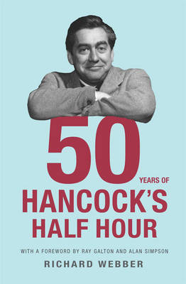 Fifty Years Of Hancock's Half Hour by Richard Webber