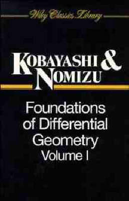 Foundations of Differential Geometry, Volume 1 by Shoshichi Kobayashi