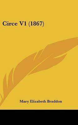 Circe V1 (1867) by Mary , Elizabeth Braddon