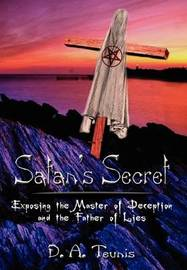 Satan's Secret by D. A. Teunis image