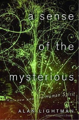 Sense of the Mysterious, A by Lightman Alan P
