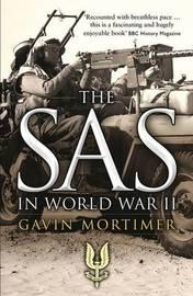 The SAS in World War II by Gavin Mortimer